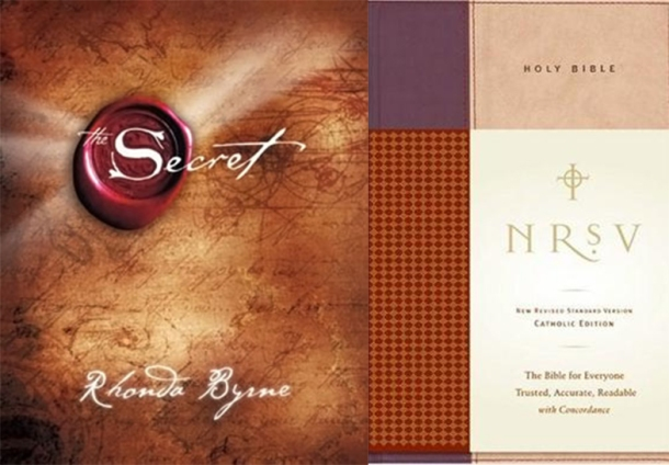 The Secret: Atria Books/Beyond Words Publishing via Wikipedia. The Holy Bible, NRSV-CE: National Council of the Churches of Christ in the USA via Wikipedia.
